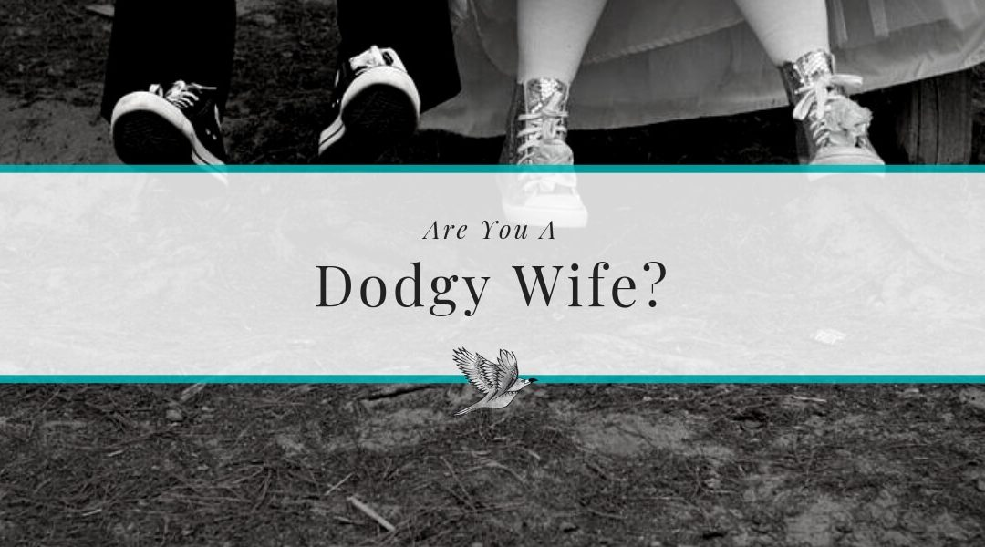 Are You A Dodgy Wife? I Thought I Was Too