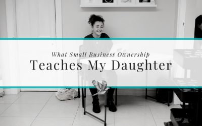 Girl Boss – What Small Business Ownership Teaches My Daughter