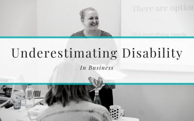 3 Reasons I Am Distinctly Abled – The Underestimation of Disability in Business